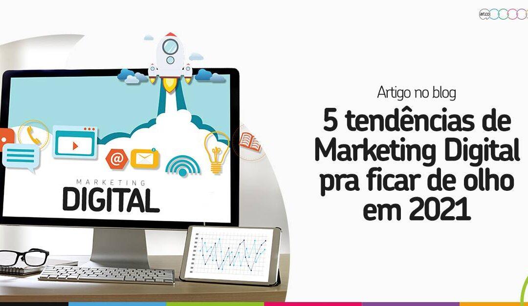 5 tendências de Marketing Digital pra ficar de olho em 2021
